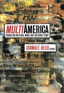 """ishmael reed multinational society The american author ishmael reed has written numerous novels, poems, and  essays in his essay, """"america: a multinational society"""" reed argues that  america."""
